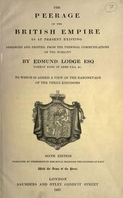 Cover of: The peerage of the British empire as at present existing | Edmund Lodge