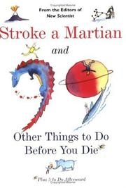 Cover of: Stroke a Martian and 99 Other Things to Do Before You Die by The Editors of New Scientist Magazine