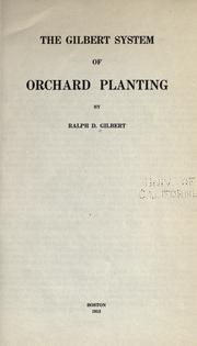 Cover of: The Gilbert system of orchard planting | Ralph Davis Gilbert