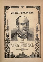 Cover of: Great speeches of Col. R. G. Ingersoll | Robert Green Ingersoll