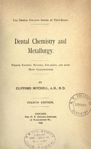 Cover of: Dental chemistry and metallurgy | Clifford Mitchell
