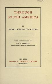 Cover of: Through South America | Harry Weston Van Dyke