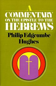 Cover of: A Commentary on the Epistle to the Hebrews | Philip E. Hughes
