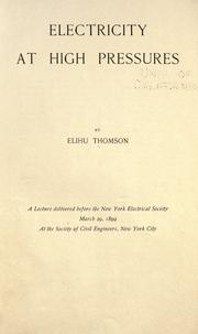 Cover of: Electricity at high pressures | Elihu Thomson