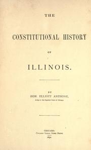 Cover of: The constitutional history of Illinois | Elliott Anthony