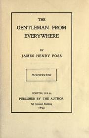 Cover of: The Gentleman from Everywhere | James Henry Foss
