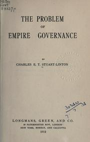 Cover of: The problem of empire governance | Charles E. T. Stuart-Linton