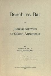 Cover of: Bench vs. bar, or, Judicial answers to saloon arguments | Lemuel D. Lilly