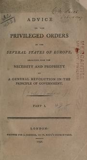 Cover of: Advice to the privileged orders in the several states of Europe, resulting from the necessity and propriety of a general revolution in the principel of government | Joel Barlow