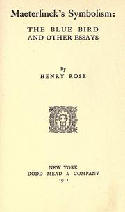 Cover of: Maeterlinck's symbolism by Rose, Henry