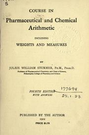 Cover of: Course in pharmaceutical and chemical arithmetic | Julius William Sturmer