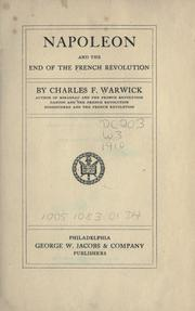 Cover of: Napoleon and the end of the French Revolution | Charles F. Warwick