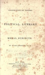 Cover of: A collection of papers on political, literary, and moral subjects | Noah Webster