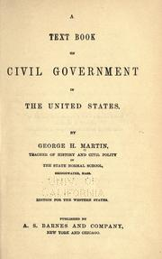 Cover of: A text book on civil government in the United States | Martin, George H.