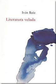 Cover of: Literatura velada by Iván Ruiz