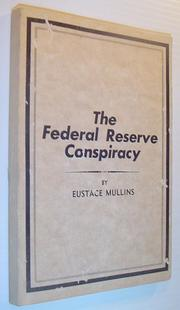 Cover of: The Federal Reserve conspiracy by Eustace Clarence Mullins, Eustace Mullins