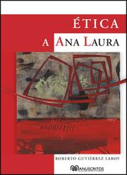 Cover of: Etica a Ana Laura | Gutierrez Laboy, Roberto
