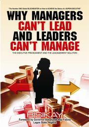 Cover of: WHY MANAGERS CAN'T LEAD AND LEADERS CAN'T MANAGE | DR BISIKAY, PhD
