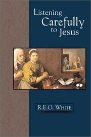 Cover of: Listening Carefully to Jesus | R. E. O. White