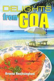Cover of: Delights from Goa | Aroona Reejhsinghani
