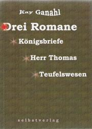 Cover of: Drei Romane by Kay Ganahl