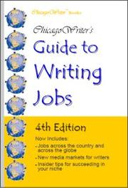 Cover of: ChicagoWriter's Guide to Writing Jobs | Mary Ellen Waszak