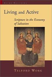 Cover of: Living and Active: Scripture in the Economy of Salvation (Sacra Doctrina: Christian Theology for a Postmodern Age) | Telford Work