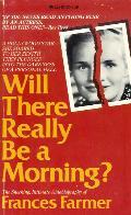 Cover of: Will there really be a morning? | Frances Farmer