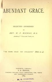 Cover of: Abundant grace by W. P. Mackay
