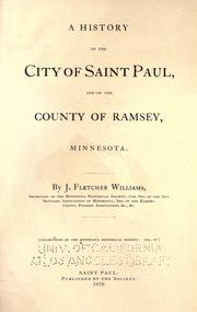 Cover of: A history of the city of Saint Paul, and of the county of Ramsey, Minnesota | J. Fletcher Williams