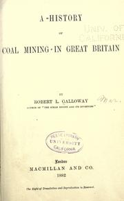Cover of: A history of coal mining in Great Britain | Robert L. Galloway