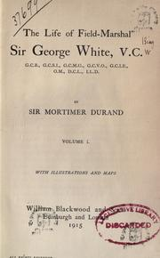 Cover of: The life of Field-Marshal Sir George White, V.C | Durand, Henry Mortimer Sir