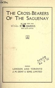 Cover of: The cross-bearers of the Saguenay | Harris, William Richard