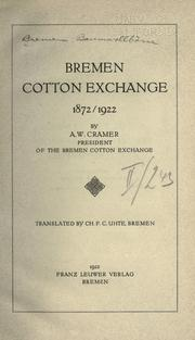 Cover of: Bremen cotton exchange, 1872/1922 by Andreas Wilhelm Cramer