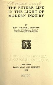 Cover of: The future life in the light of modern inquiry | Samuel McComb