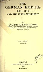 Cover of: The German Empire, 1867-1914 and the Unity Movement by Dawson, William Harbutt