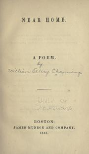 Cover of: Near home | Channing, William Ellery