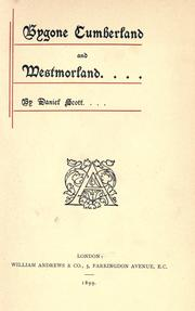 Cover of: Bygone Cumberland and Westmorland by Scott, Daniel