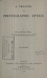 Cover of: A treatise on photographic optics by Reginald Sorrè Cole