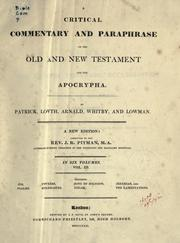 Cover of: A critical commentary and paraphrase on the Old and New Testament and the Apocrypha | John Rogers Pitman