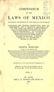 Cover of: Compendium of the laws of Mexico officially authorized by the Mexican government | Joseph Wheless