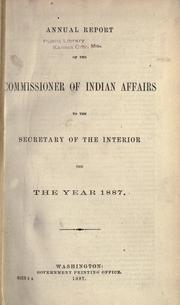 Cover of: Annual report of the commissioner of Indian affairs to the secretary of the interior by United States. Office of Indian Affairs.