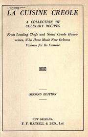 La cuisine creole, a collection of culinary recipes from leading chefs and noted Creole housewives, who have made New Orleans famous for its cuisine