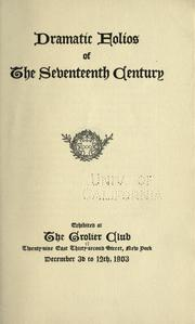 Cover of: Dramatic folios of the seventeenth century by Grolier Club