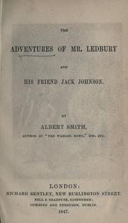 Cover of: The adventures of Mr. Ledbury and his friend Jack Johnson | Albert Smith