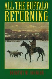 Cover of: All the buffalo returning by Dorothy M. Johnson