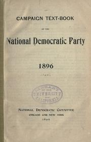 Cover of: Campaign text-book of the National Democratic party, 1896 by Democratic National Committee (U.S.)