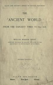 Cover of: The ancient world from the earliest times to 800 A.D | West, Willis M.