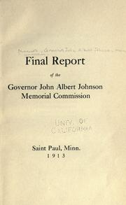 Cover of: Final report of the Governor John Albert Johnson Memorial Commission | Governor John Albert Johnson Memorial Commission.