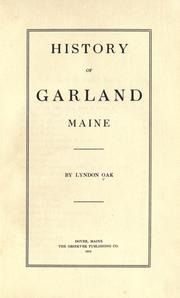 Cover of: History of Garland, Maine | Lyndon Oak